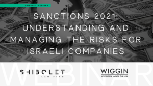 Webinar on Demand | Sanctions 2021: Understanding and Managing the Risks for Israeli Companies